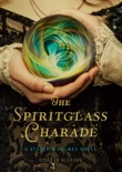 The Spiritglass Charade book summary, reviews and downlod