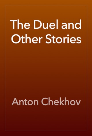 The Duel and Other Stories by Anton Chekhov E-Book Download