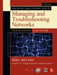 Mike Meyers' CompTIA Network+ Guide to Managing and Troubleshooting Networks, Fourth Edition (Exam N10-006) book summary, reviews and downlod
