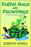 Duffel Bags and Drownings (A Haley Randolph Mystery) book summary, reviews and download