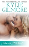 Almost Hitched (A Reunited Lovers Romantic Comedy) book summary, reviews and downlod