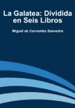 La Galatea: Dividida en Seis Libros book summary, reviews and downlod