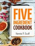 Five Ingredient Cookbook e-book