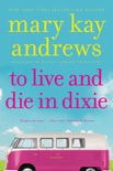 To Live and Die in Dixie book summary, reviews and downlod