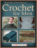 Man Crafts: 10 Free Patterns to Crochet for Men book summary, reviews and download