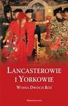 Lancasterowie i Yorkowie. Wojna Dwóch Róż book summary, reviews and downlod