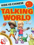 Kids vs Chinese: Talking World (Simplified Chinese) (Enhanced Version) book summary, reviews and downlod