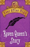 Ever After High: Raven Queen's Story book summary, reviews and download
