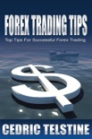 Forex Trading Tips: Top Tips for Successful Forex Trading book summary, reviews and download