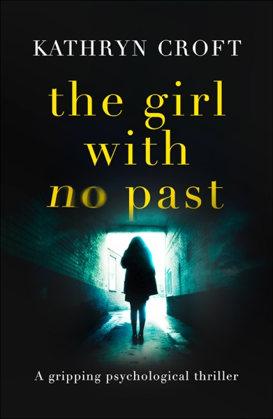 The Girl With No Past by Kathryn Croft Book Summary, Reviews and E-Book Download