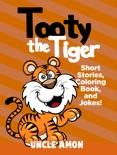 Tooty the Tiger: Short Stories, Coloring Book, and Jokes! book summary, reviews and downlod