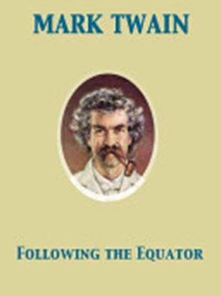 Following the Equator, Complete by Scott Reid book summary, reviews and downlod