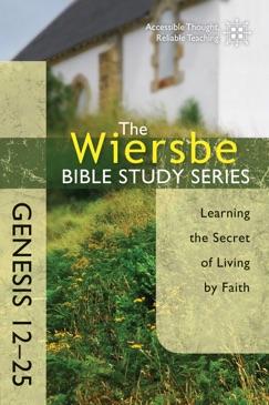 The Wiersbe Bible Study Series: Genesis 12-25 E-Book Download
