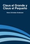 Claus El Grande y Claus El Pequeño book summary, reviews and downlod