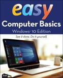 Easy Computer Basics Windows 10 Edition book summary, reviews and download