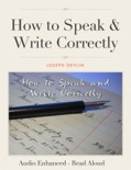How to Speak & Write Correctly - Audio Enhanced, Read Aloud Version! book summary, reviews and download