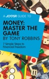 A Joosr Guide to... Money: Master the Game by Tony Robbins book summary, reviews and downlod
