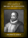 Obras completas de Miguel de Cervantes resumen del libro