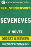 Seveneves: A Novel By Neal Stephenson I Digest & Review book summary, reviews and downlod