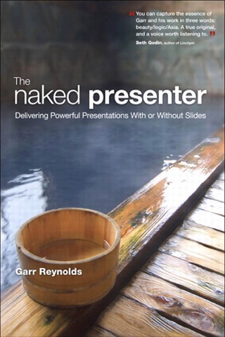 Naked Presenter, The: Delivering Powerful... by Garr Reynolds E-Book Download