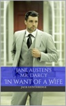 Mr. Darcy in Want of a Wife (Pride and Prejudice, #1) book summary, reviews and downlod