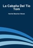 La cabaña del tío Tom book summary, reviews and downlod