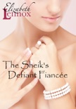 The Sheik's Defiant Fiancée book summary, reviews and downlod