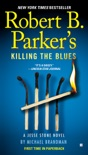 Robert B. Parker's Killing the Blues book summary, reviews and download