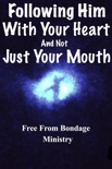 Following Him With Your Heart, And Not Just With Your Mouth book summary, reviews and downlod
