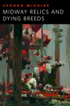 Midway Relics and Dying Breeds book summary, reviews and downlod