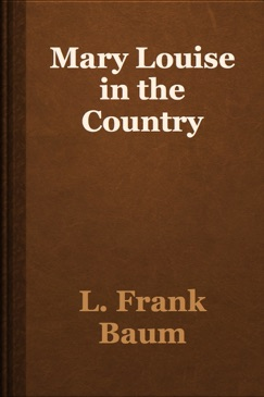 Mary Louise in the Country E-Book Download
