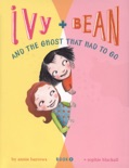Ivy and Bean and the Ghost That Had to Go book summary, reviews and download