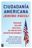 Ciudadania Americana ¡Hecho fácil! book summary, reviews and download