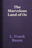 The Marvelous Land of Oz book summary, reviews and download