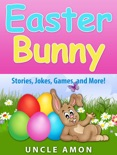 Easter Bunny: Stories, Jokes, Games, and More! book summary, reviews and downlod
