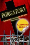 Purgatory: Explained by the Lives and Legends of the Saints (Illustrated) book summary, reviews and download