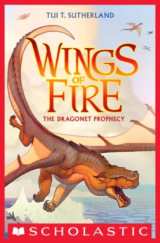 Wings of Fire Book 1: The Dragonet Prophecy by Scholastic Inc. book summary, reviews and downlod
