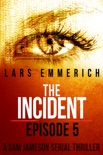 The Incident - Episode Five book summary, reviews and download