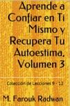Aprende a Confiar en Ti Mismo y Recupera Tu Autoestima, Volumen 3 resumen del libro