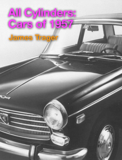 All Cylinders: Cars of 1957 by James Trager Book Summary, Reviews and E-Book Download