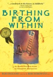 Birthing from Within book summary, reviews and download