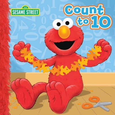 Count to 10 (Sesame Street) by Emily Thompson & Tom Leigh Book Summary, Reviews and E-Book Download