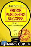 The Secrets to Ebook Publishing Success book summary, reviews and download