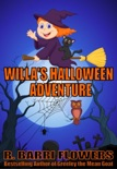 Willa's Halloween Adventure (A Children's Picture Book) book summary, reviews and download
