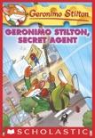 Geronimo Stilton #34: Geronimo Stilton, Secret Agent book summary, reviews and download