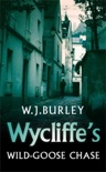 Wycliffe's Wild-Goose Chase book summary, reviews and downlod