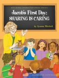 Jacob's First Day: Sharing is Caring! (Building Character Book, #1) book summary, reviews and download