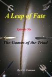 A Leap of Fate Episode 6: The Games of the Triad book summary, reviews and download