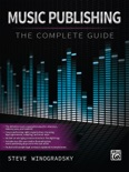 Music Publishing: The Complete Guide book summary, reviews and download