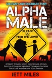 Unleash and Dominate Your Alpha Male book summary, reviews and download